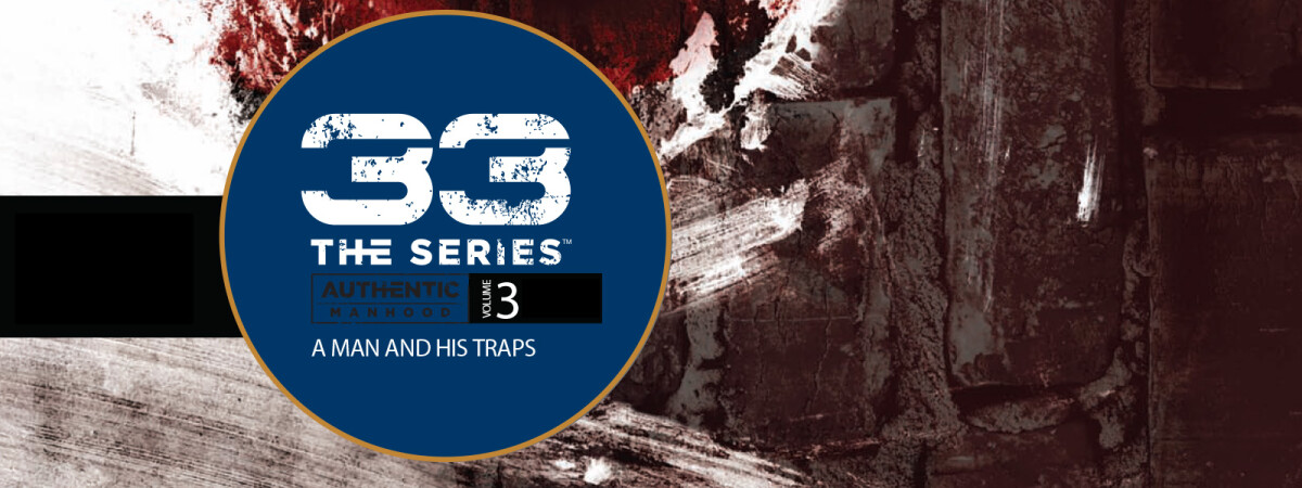 Men's Bible Study: 33 - A Man and His Traps